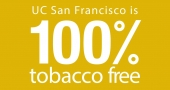 Image says UCSF is 100 percent tobacco free